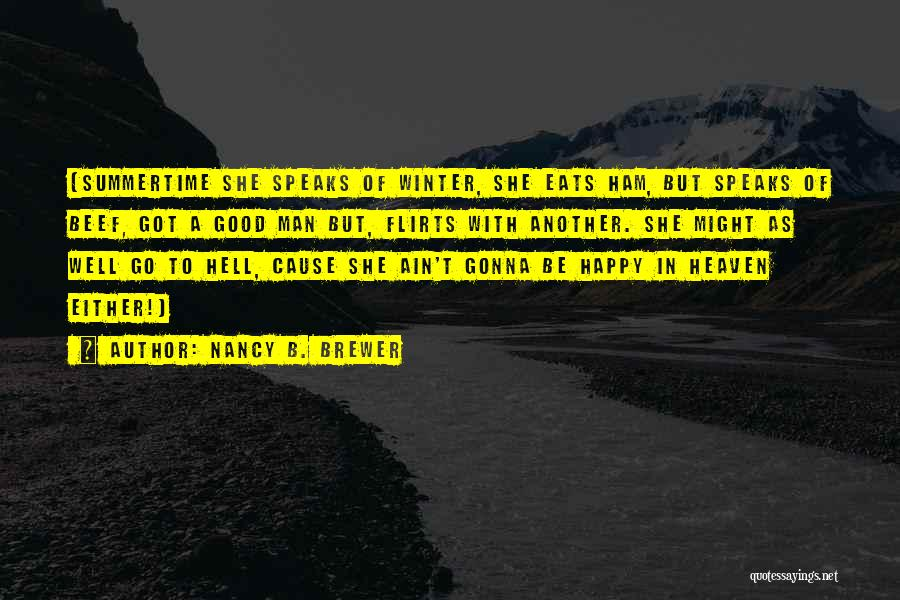 Might As Well Be Happy Quotes By Nancy B. Brewer