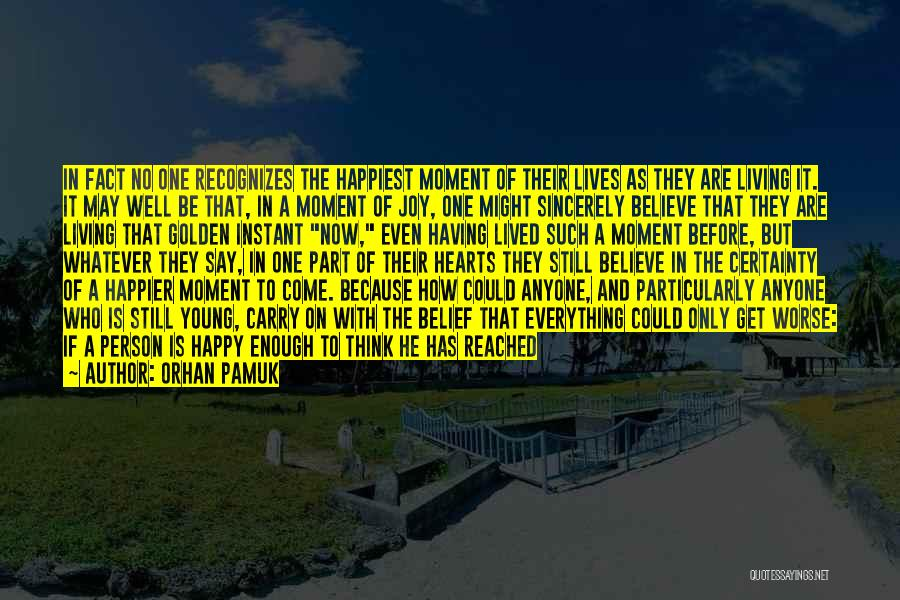 Might As Well Be Happy Quotes By Orhan Pamuk