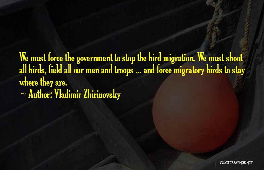 Migration Of Birds Quotes By Vladimir Zhirinovsky