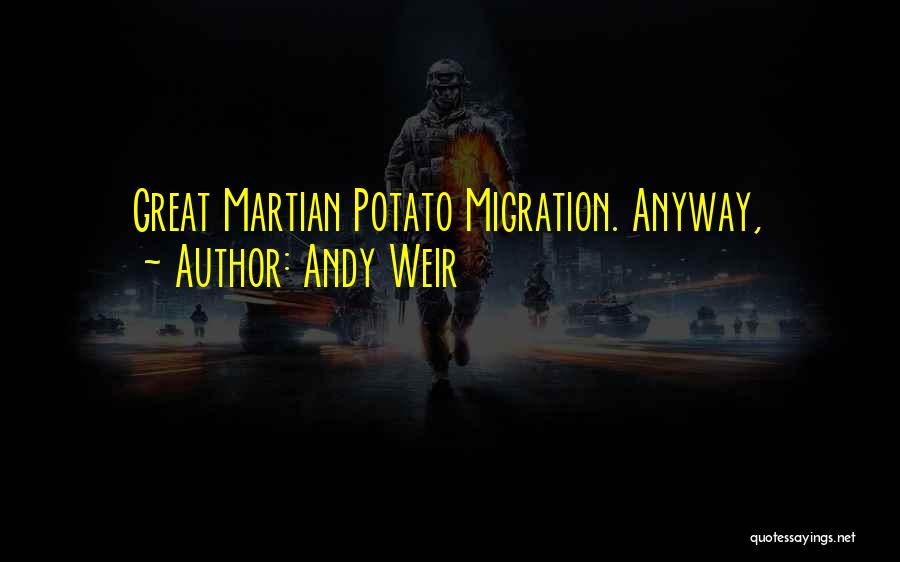 Migration Quotes By Andy Weir
