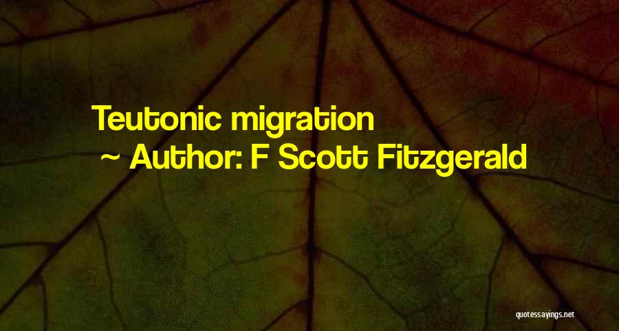 Migration Quotes By F Scott Fitzgerald