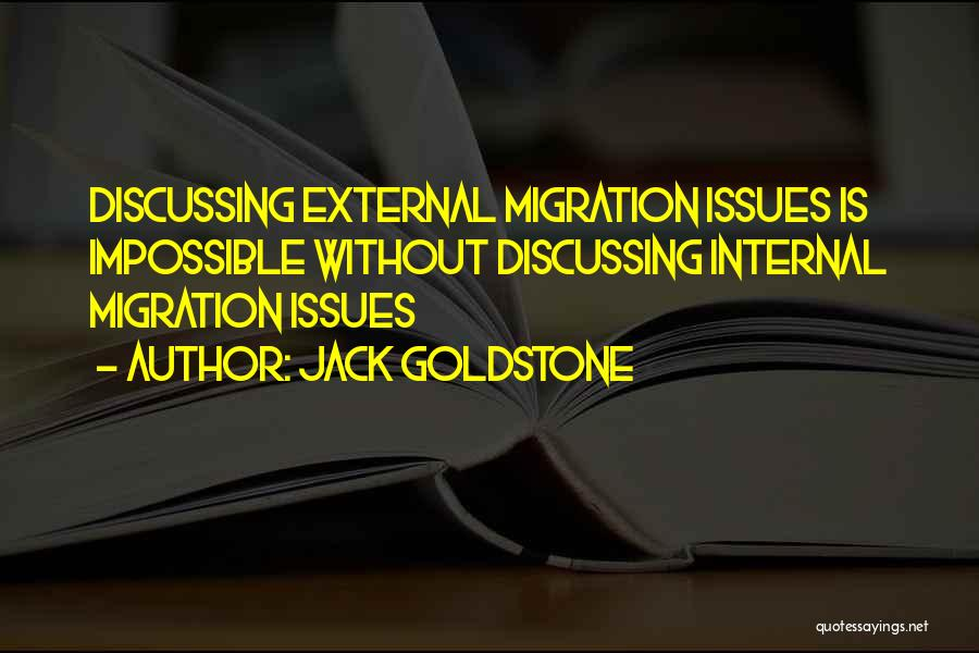 Migration Quotes By Jack Goldstone