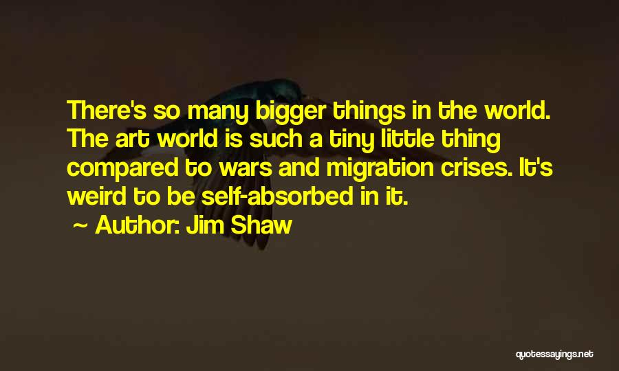 Migration Quotes By Jim Shaw