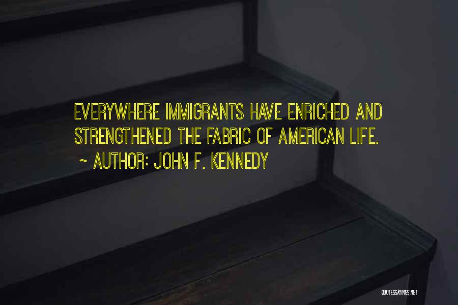 Migration Quotes By John F. Kennedy