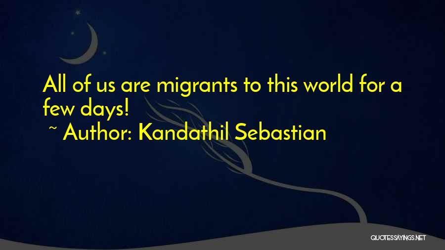 Migration Quotes By Kandathil Sebastian