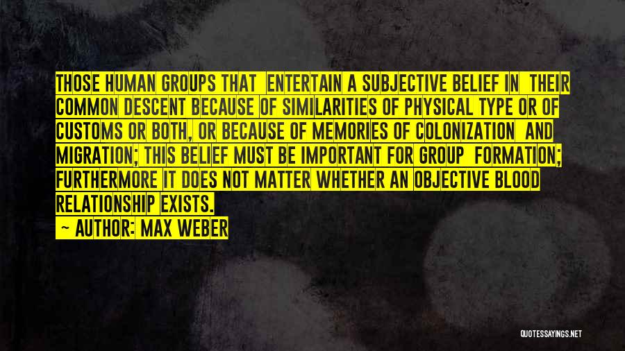 Migration Quotes By Max Weber