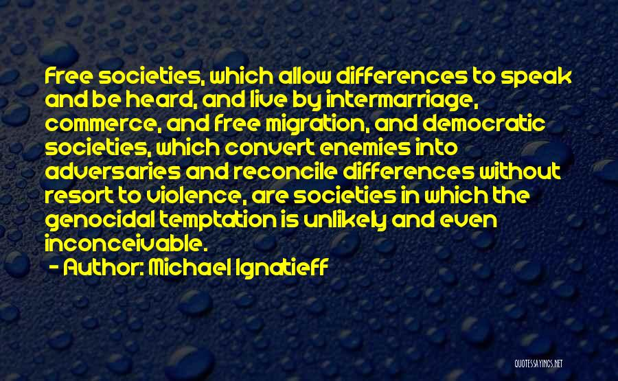Migration Quotes By Michael Ignatieff