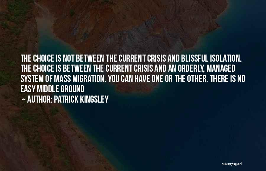 Migration Quotes By Patrick Kingsley