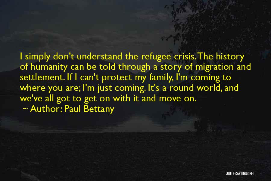 Migration Quotes By Paul Bettany