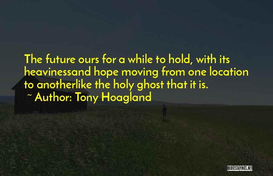 Migration Quotes By Tony Hoagland