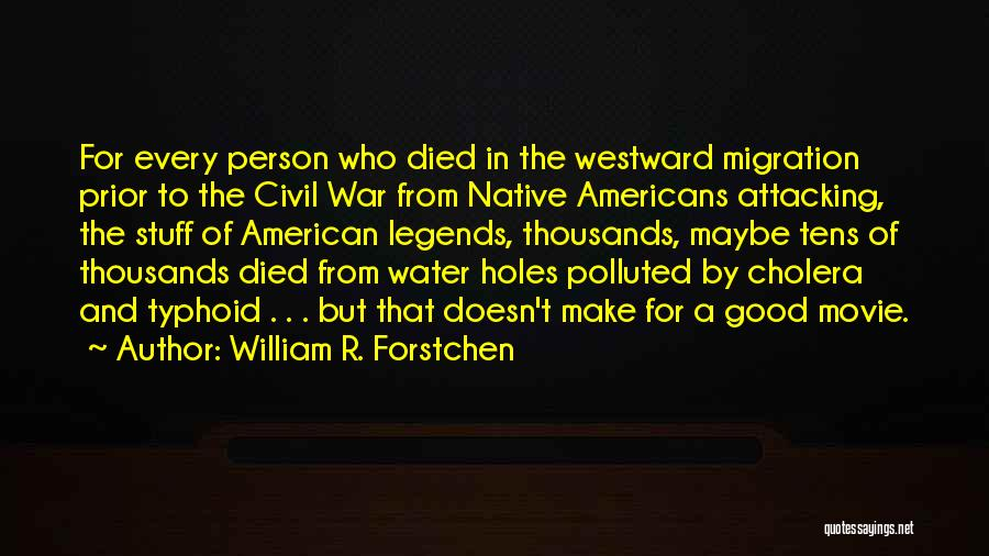 Migration Quotes By William R. Forstchen