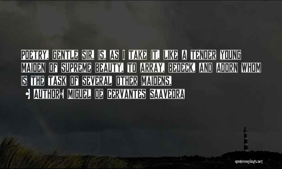 Miguel Adorn Quotes By Miguel De Cervantes Saavedra