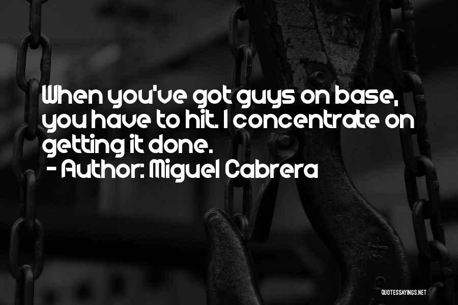 Miguel Cabrera Quotes 1096918