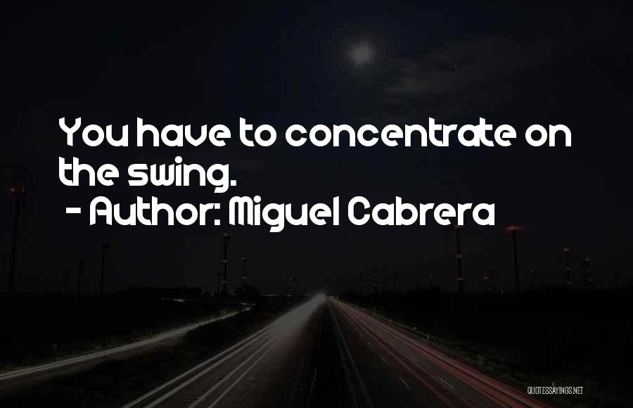 Miguel Cabrera Quotes 1270114