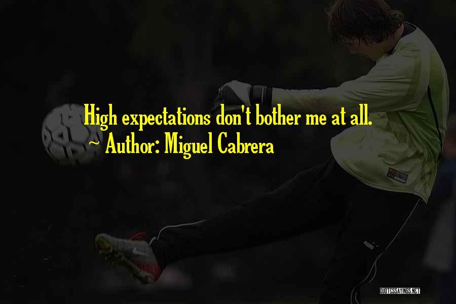 Miguel Cabrera Quotes 1491257
