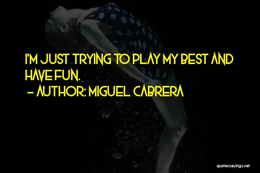 Miguel Cabrera Quotes 1644211