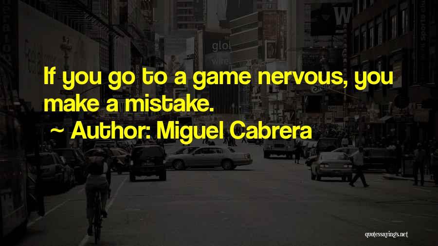 Miguel Cabrera Quotes 2174367