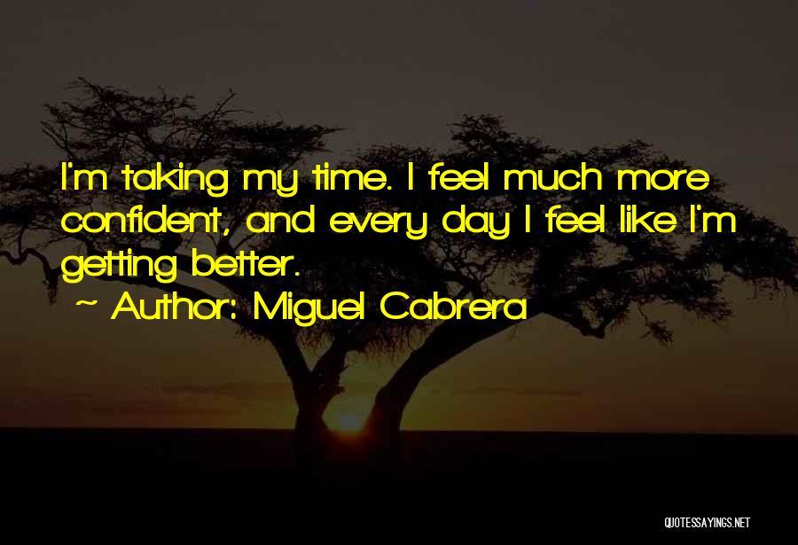 Miguel Cabrera Quotes 2215813