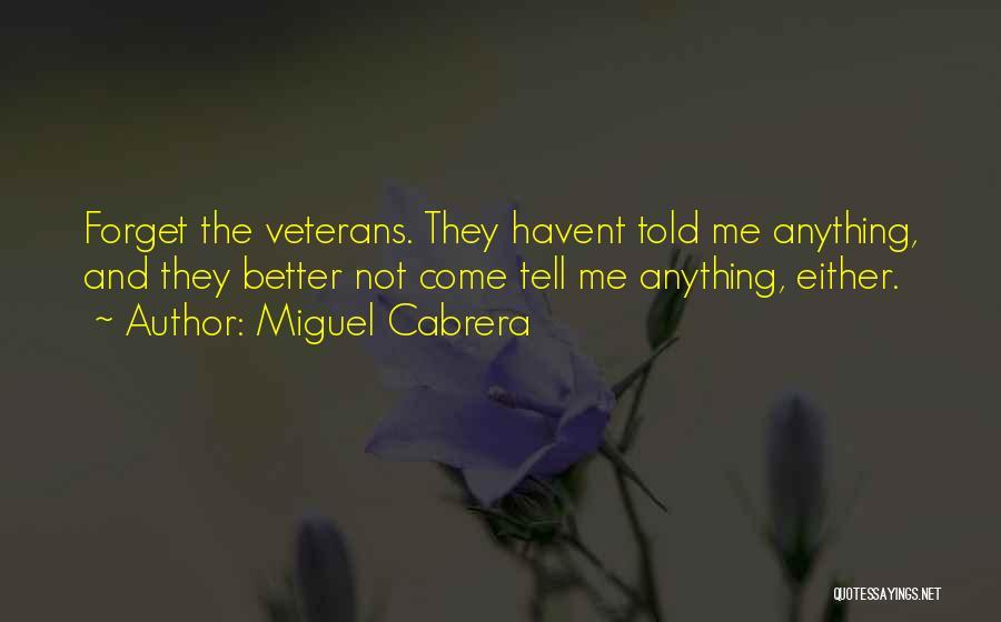Miguel Cabrera Quotes 538517