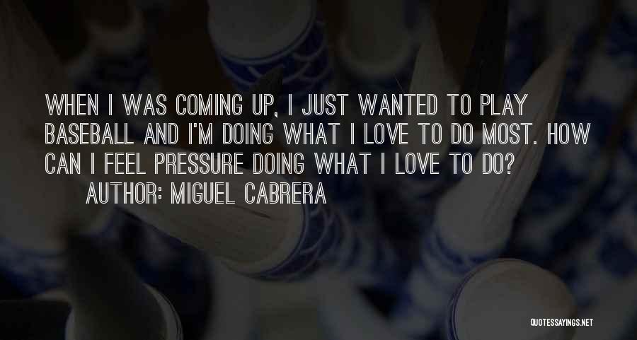 Miguel Cabrera Quotes 755318