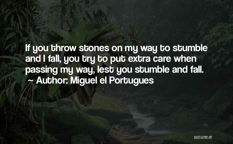 Miguel El Portugues Quotes 1128559