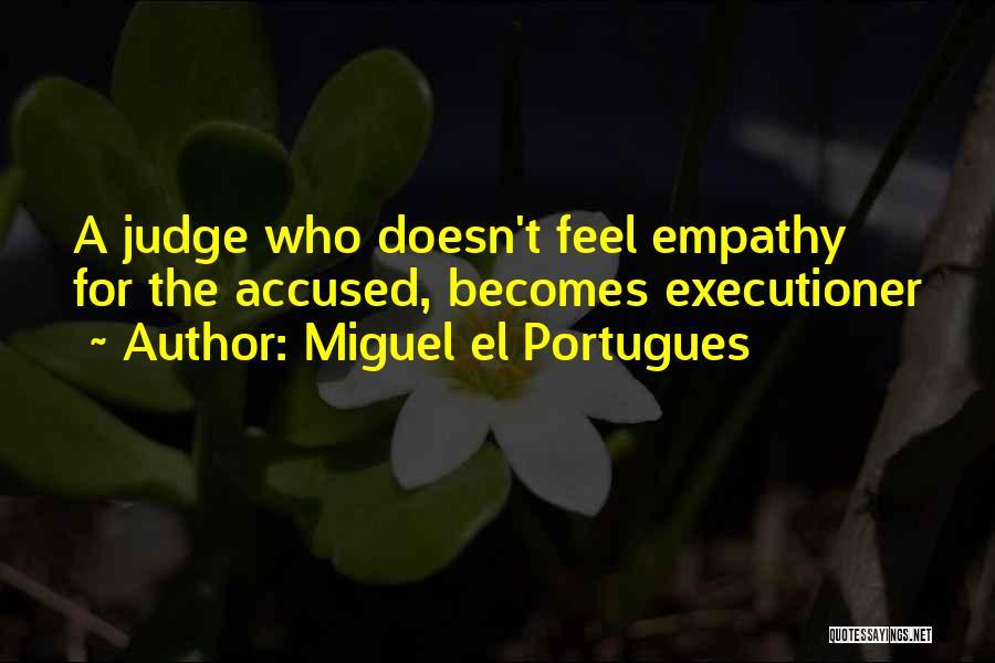 Miguel El Portugues Quotes 1269520