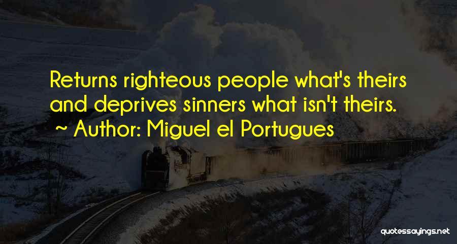 Miguel El Portugues Quotes 1369204