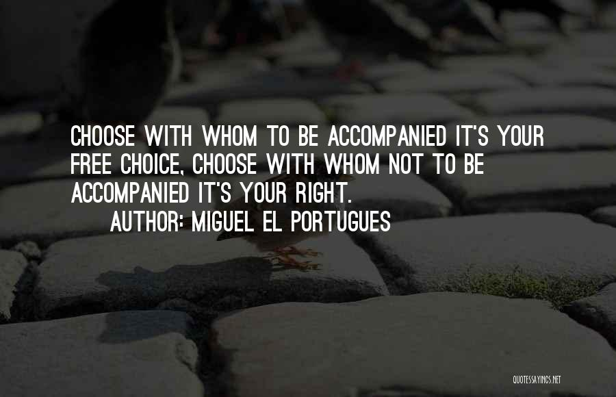 Miguel El Portugues Quotes 1399999