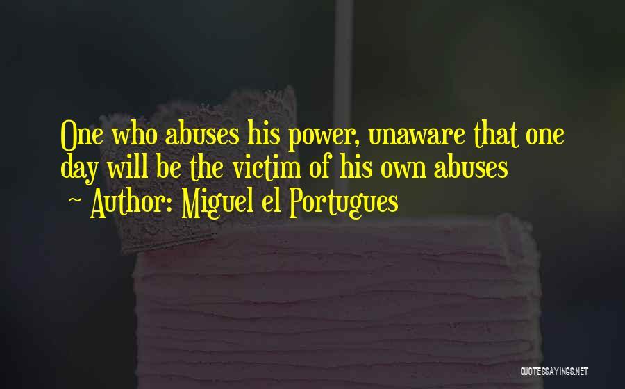 Miguel El Portugues Quotes 1444510