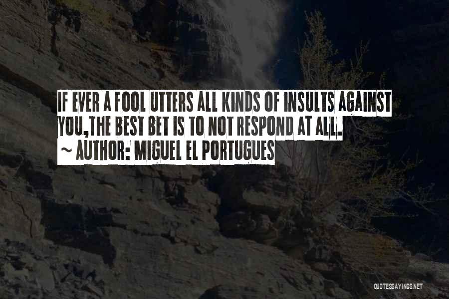 Miguel El Portugues Quotes 1461327