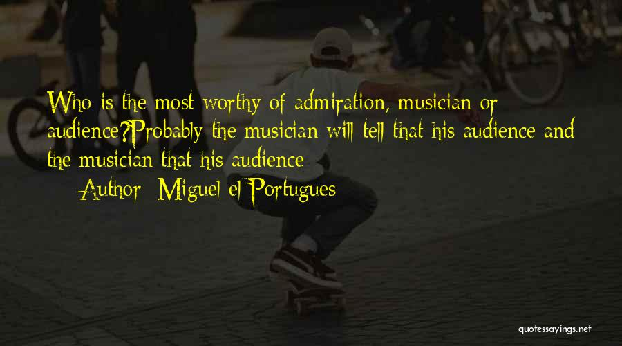 Miguel El Portugues Quotes 1509822