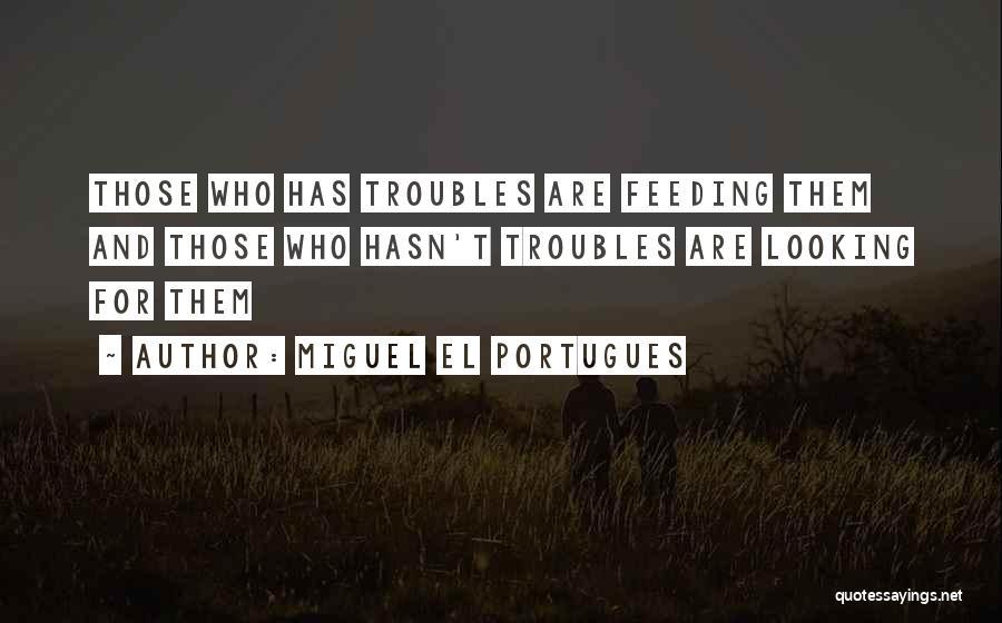 Miguel El Portugues Quotes 1550743