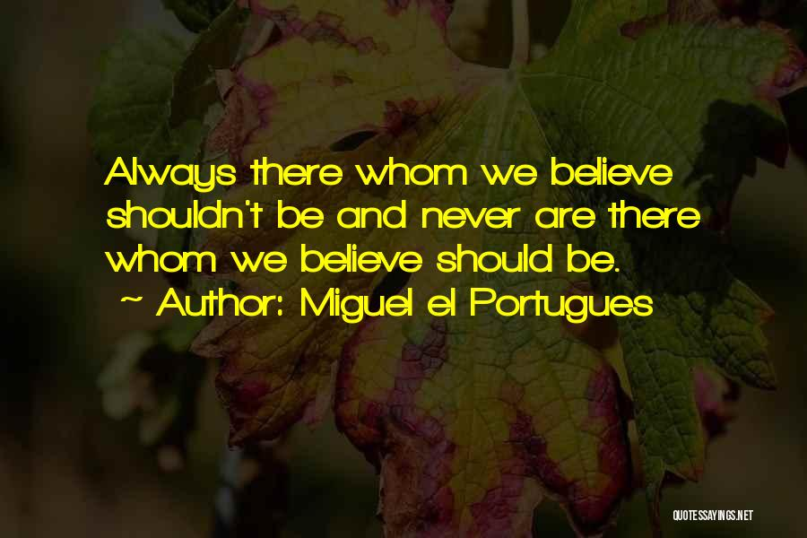Miguel El Portugues Quotes 1562080