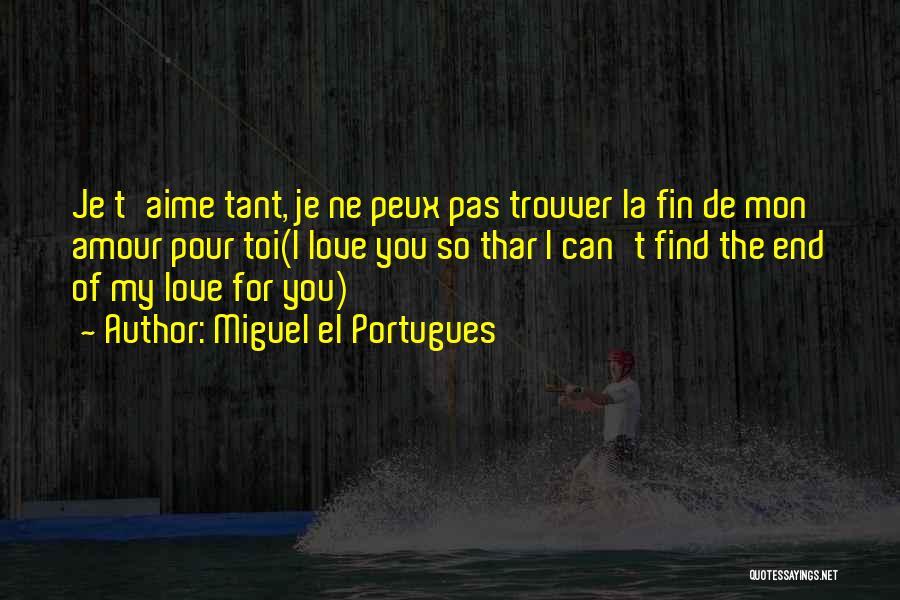 Miguel El Portugues Quotes 1563266
