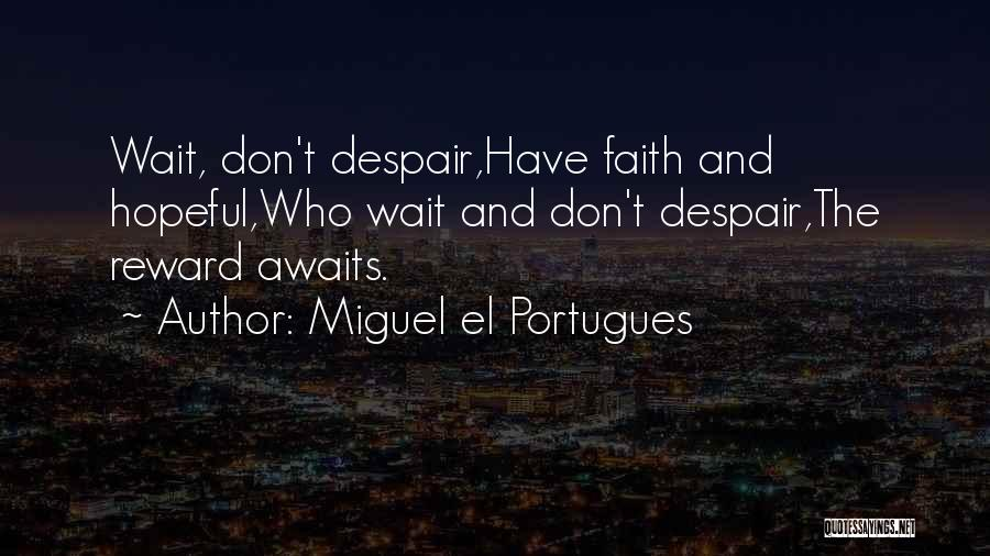 Miguel El Portugues Quotes 1591011