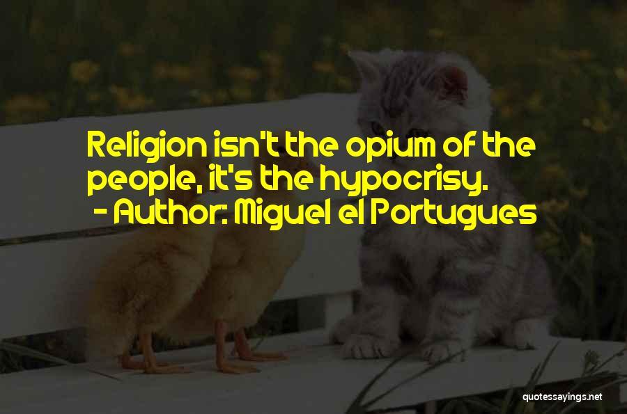 Miguel El Portugues Quotes 1760590