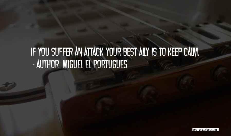 Miguel El Portugues Quotes 1774773
