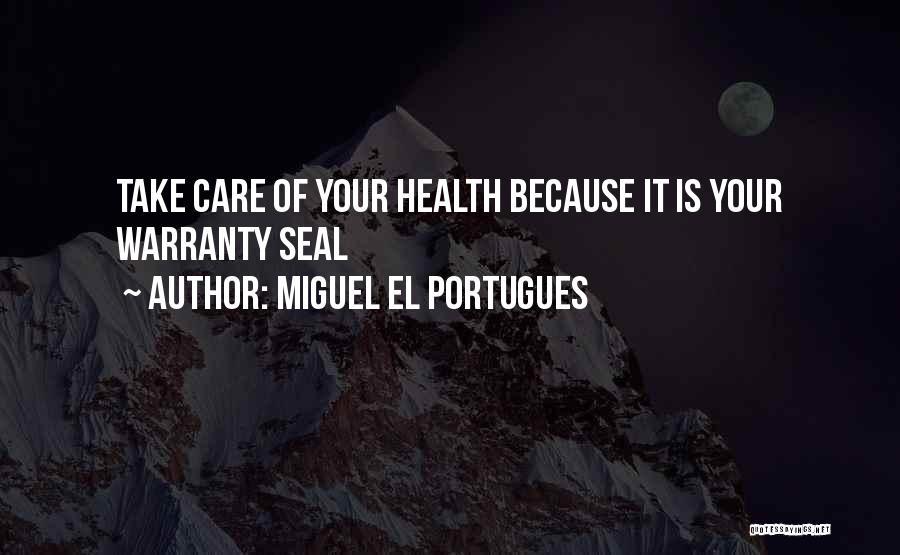 Miguel El Portugues Quotes 1787419