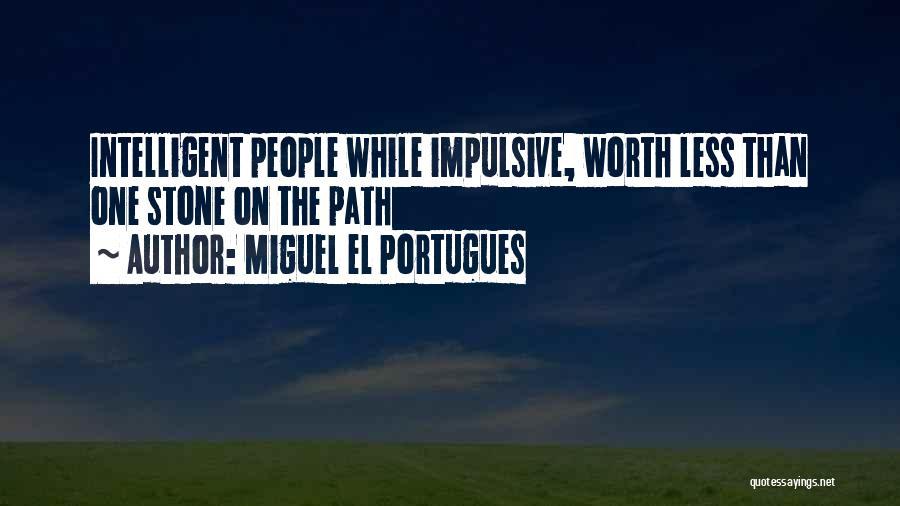 Miguel El Portugues Quotes 1881003