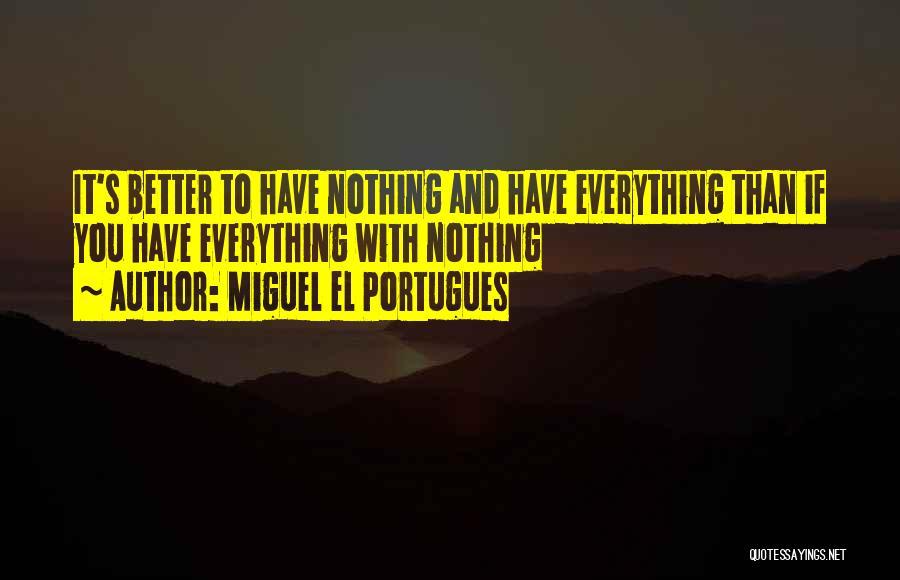 Miguel El Portugues Quotes 1890242