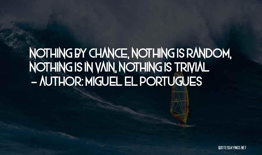 Miguel El Portugues Quotes 1919031