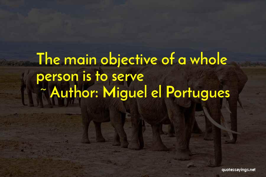 Miguel El Portugues Quotes 1942618