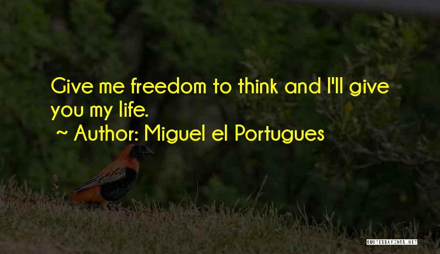 Miguel El Portugues Quotes 2041628