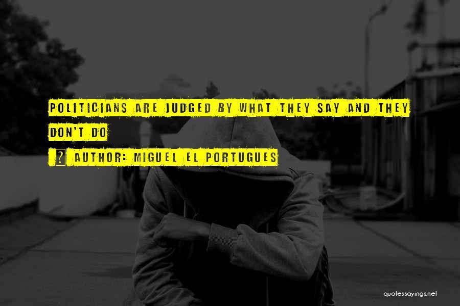 Miguel El Portugues Quotes 2045142