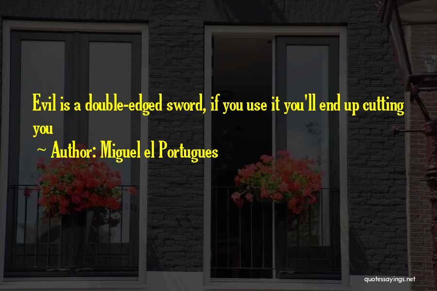 Miguel El Portugues Quotes 2124638