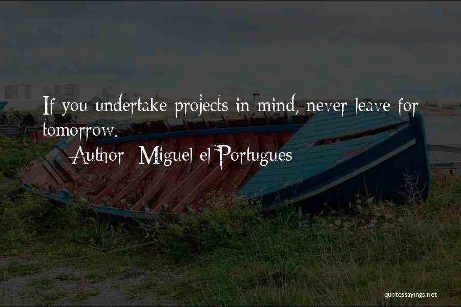 Miguel El Portugues Quotes 2191537