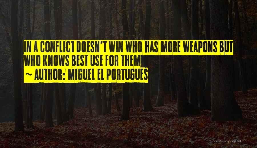 Miguel El Portugues Quotes 2207918