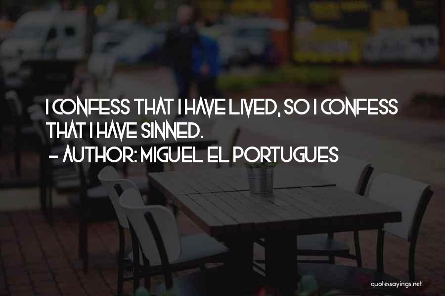 Miguel El Portugues Quotes 2219969
