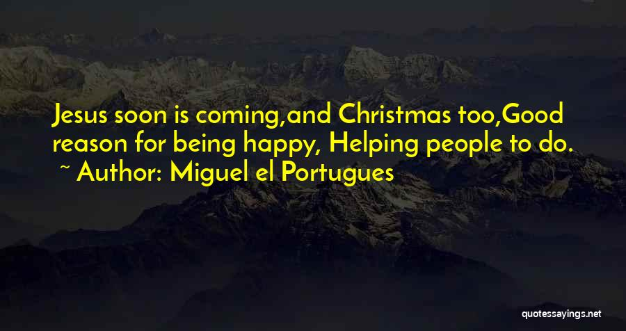Miguel El Portugues Quotes 339582