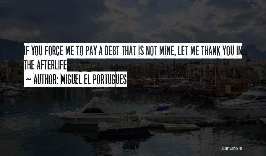 Miguel El Portugues Quotes 374297